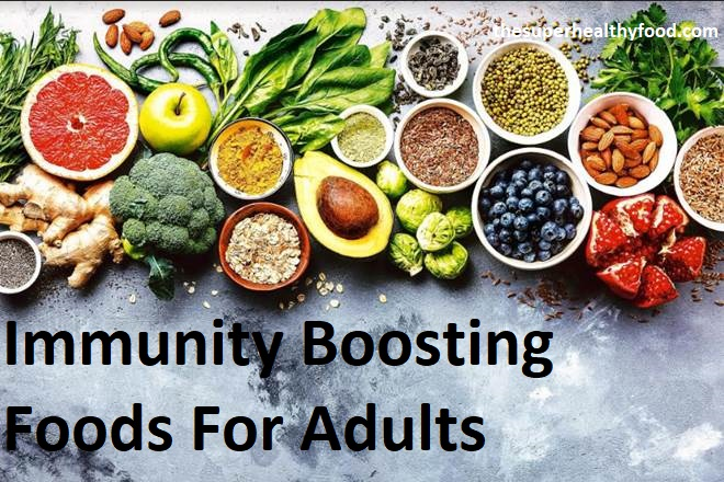 immune system booster foods, immunity boosting foods for adults