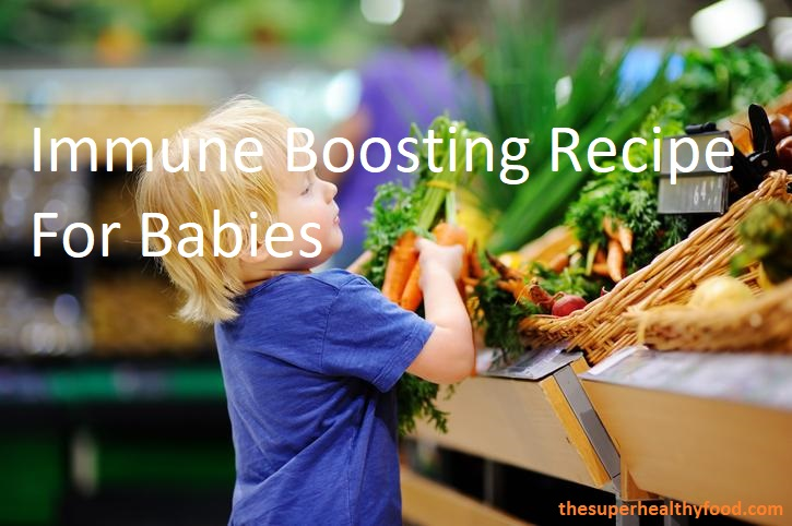 Immune Boosting Recipe For Babies
