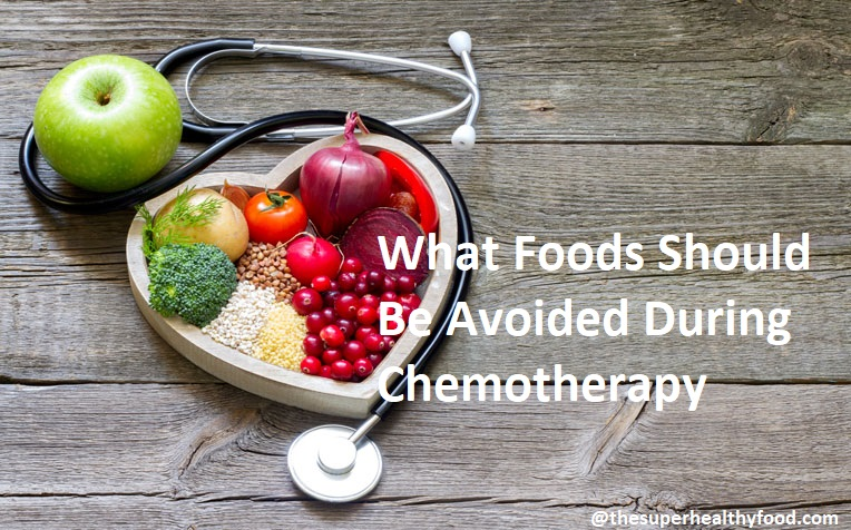 What Foods Should Be Avoided During Chemotherapy